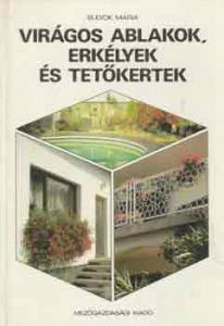 Virágos ablakok, erkélyek és tetőkertek