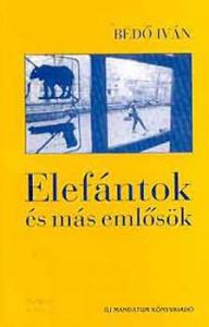 Bedő Iván: Elefántok és más emlősök