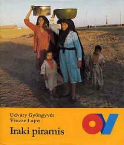 Udvary Gyöngyvér-Vincze Lajos: Iraki piramis