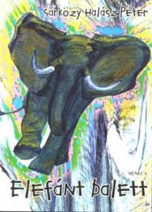 Sárközy Halász Péter: Elefánt balett - 700 Ft Kép