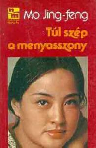 Mo Jing-feng: Túl szép a menyasszony