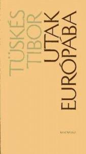 Tüskés Tibor: Utak Európába - 900 Ft Kép