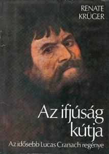 Az ifjúság kútja (Az idősebb Lucas Cranach regénye)