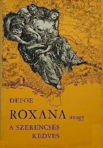 Daniel Defoe: Roxana, avagy a szerencsés kedves