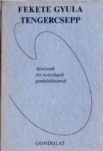 Tengercsepp (Aforizmák, írói noteszlapok, gondolatfutamok) - Vatera.hu Kép