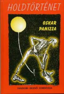 Oskar Panizza Holdtörténet (2005)