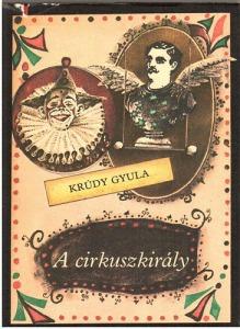 Krúdy Gyula: A cirkuszkirály