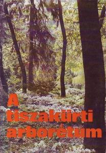 Bauecker Alajos: A tiszakürti arborétum