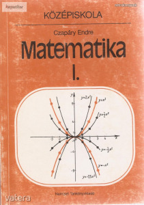 Czapáry Endre: Matematika I. Középiskola