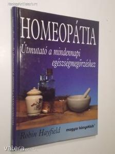 Robin Hayfield: Homeopátia / Útmutató a mindennapi egészségmegőrzéshez (*811)