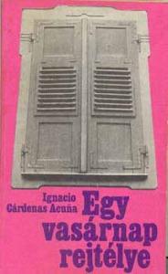 Ignacio Cárdenas Acuna: Egy vasárnap rejtélye