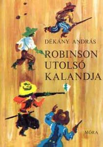 Dékány András: Robinson utolsó kalandja