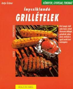 Antje Grüner: Ínycsiklandó grillételek