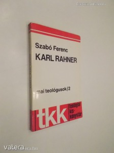 Szabó Ferenc: Karl Rahner - Mai teológusok 2. (*810)