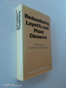 Raymond M. Lee (ed.): Redundancy, Layoffs and Plant Closures - Their Character, Causes and... (*88)