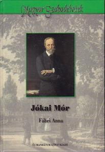 Fábri Anna: Jókai Mór (Magyar szabadelvűek)