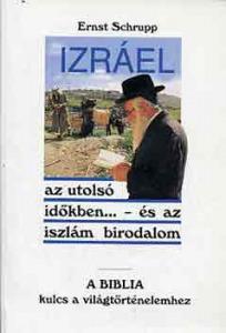 Izráel az utolsó időkben...- és az iszlám birodalom