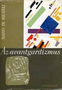 Mario De Micheli: Az avantgardizmus
