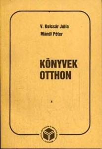 V. Kulcsár; Mándi: Könyvek otthon