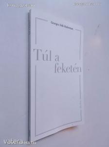 Georges Didi-Huberman: Túl a feketén (*73) - 600 Ft Kép
