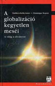 A globalizáció kegyetlen meséi