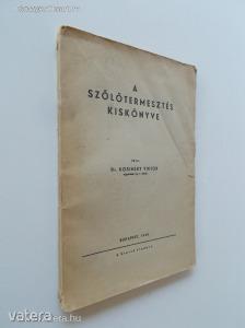 Dr. Kosinsky Viktor: A szőlőtermesztés kiskönyve / 1948. (*85)