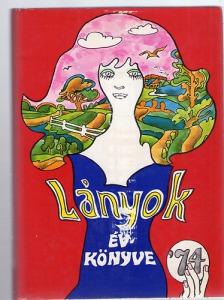 D. Nagy Éva: Lányok évkönyve 1974 - 800 Ft Kép