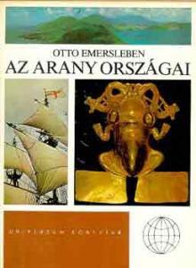 Otto Emersleben: Az arany országai