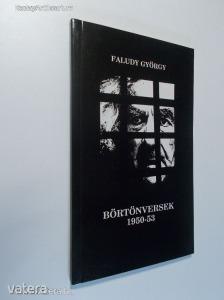 Faludy György: Börtönversek 1950-53 / Az ávó pincéjében és Recsken (*82) Kép