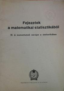 Fejezetek a matematikai statisztikából (Raktári szám: 2957/I.)