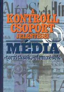 A kontroll csoport jelentései (Média - torzítások - elemzések)