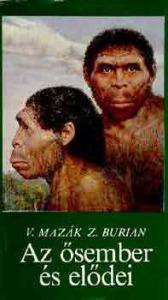Mazák, V.-Burian, Z.: Az ősember és elődei