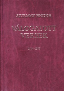 Szirmay Endre válogatott versek 1944-1999 - Vatera.hu Kép