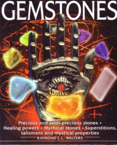 Raymond J.L. Walters: The Power of Gemstones