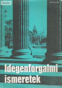 Dr. Győriványi- Pálmai: Idegenforgalmi ismeretek vendéglátó ipari szakközépiskolai tankönyv