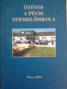 : Ötéves a Pécsi Termelőiskola