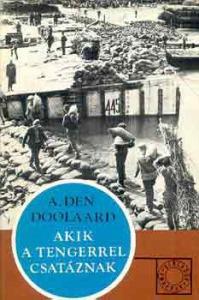 A. Den Doolaard: Akik a tengerrel csatáznak