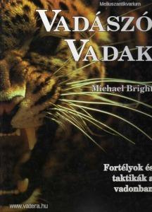 Michael Bright: Vadászó vadak