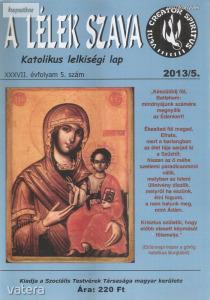 A lélek szava Katolikus lelkiségi lap 2013.5