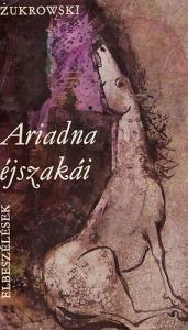 Wojciech Zukrowski: Ariadna éjszakái - Vatera.hu Kép