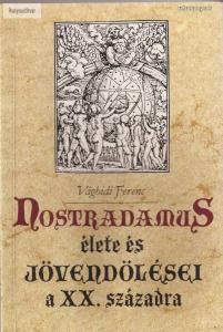 Vághidi Ferenc: Nostradamus élete és jövendölései a XX. századra - 400 Ft Kép