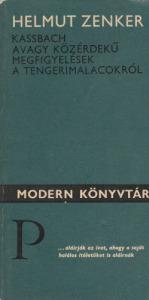 Helmut Zenker Kassbach avagy közérdekű megfigyelések a tengerimalacokról (Modern Könyvtár 368.)