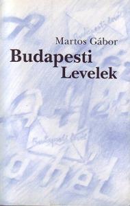 Martos Gábor: Budapesti levelek