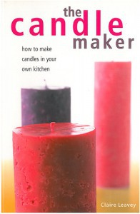 The Candle Maker - how to make candles in your own kitchen