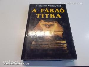 Violaine Vanoyeke: A fáraó titka (*85) - Vatera.hu Kép
