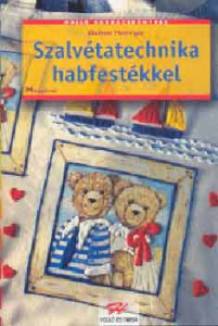 Gudrun Hettinger: Szalvétatechnika habfestékkel
