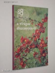 Dr. Schmidt Gábor: 88 színes oldal a virágos díszcserjékről (*91)