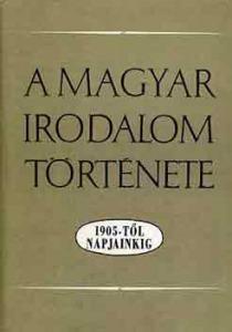 A magyar irodalom története 1905-től napjainkig - 1600 Ft Kép