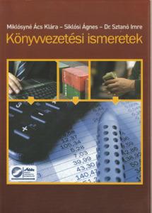 Sztanó Imre, Miklósyné Ács Klára és Siklósi Ágnes Könyvvezetési ismeretek (2007)