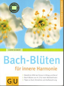 Sigrid Schmidt: Bach-Blüten für innere Harmonie